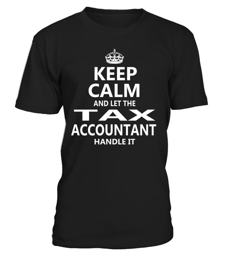 Keep Calm And Let The Tax Accountant Handle It #TaxAccountant
