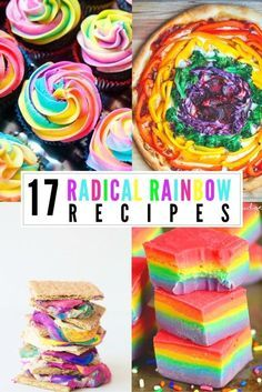 17 Radical Rainbow Recipes - rainbow desserts, pizza! So colorful and pretty!
