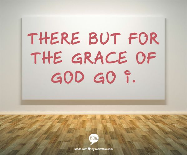 there but for the grace of god go i machine