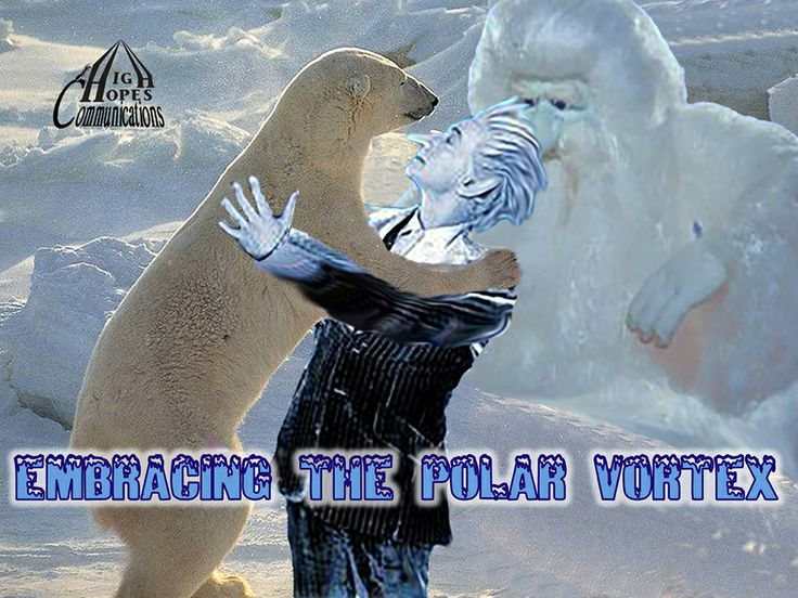 Embracing the Polar Vortex www.highhopescommunications.ca