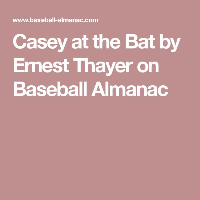 Casey at the Bat by Ernest Thayer on Baseball Almanac
