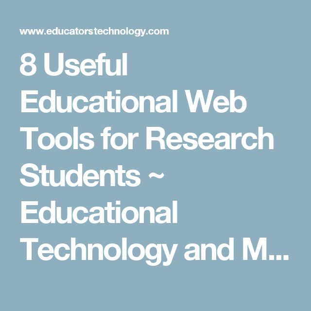 8 Useful Educational Web Tools for Research Students ~ Educational Technology and Mobile Learning