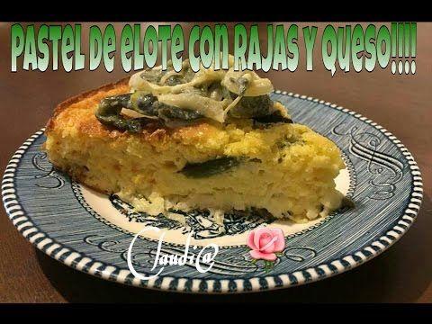 Pastel de elote salado y casero con rajas de chile poblano - YouTube
