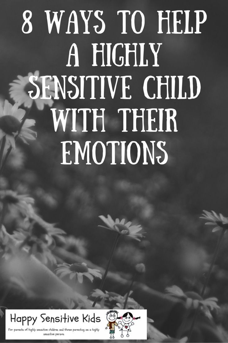 8 Ways to Help A Highly Sensitive Child With Their Emotions