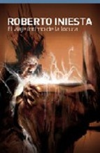 """""""El viaje íntimo de la locura"""", de Roberto Iniesta, líder de Extremoduro. Sorprendente, atrayente, extraño..."""