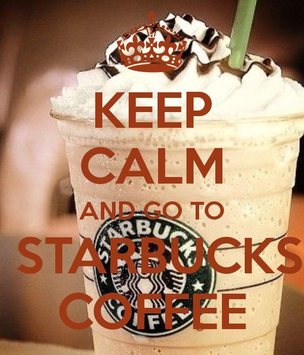 KEEP CALM AND GO TO STARBUCKS COFFEE - Eu ainda nunca tomei um StarBucks Coffe mais um dia irei tomar e criticar qual irá ser a minha opinião do gosto.