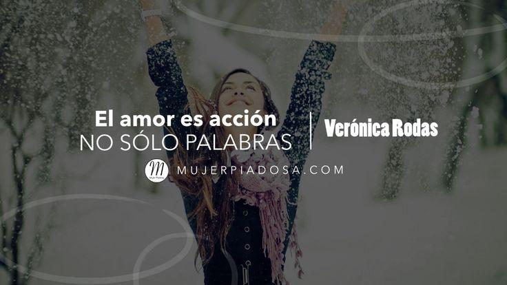 Audio: El amor es acción, no sólo palabras - Verónica Rodas
