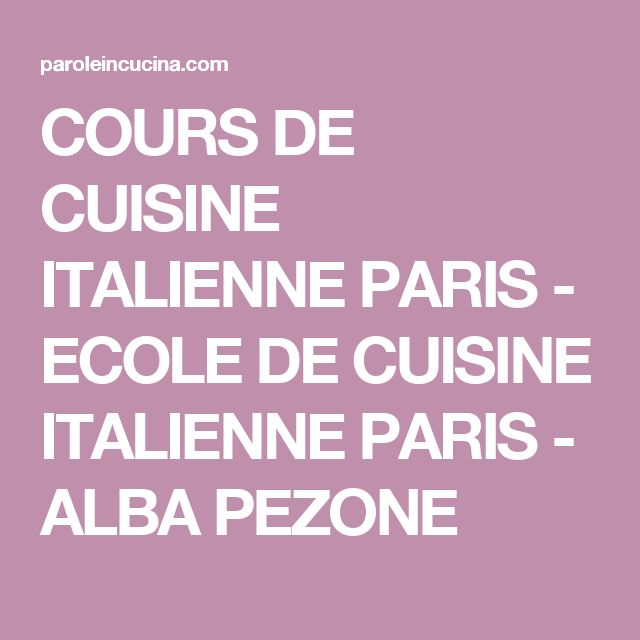 Ideas About Cours Cuisine Paris On Pinterest Cours De - Cours de cuisine italienne paris