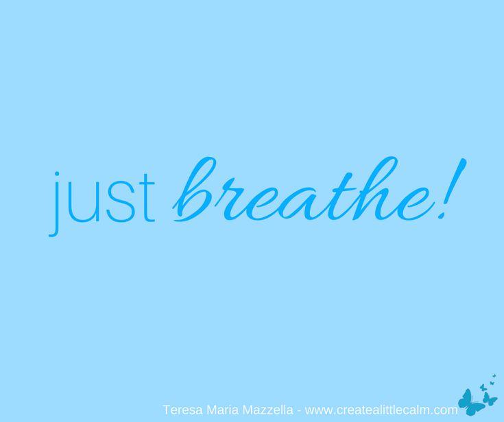 just breathe! - Create A Little Calm {Simple Soulful Self-Care}
