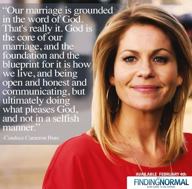 """Candace Cameron Bure... Need I say more? This is a REAL woman of God. Definitely a positive role model. I've looked up to her almost my entire life! """"Full House"""" will always have a place in my heart. :)"""