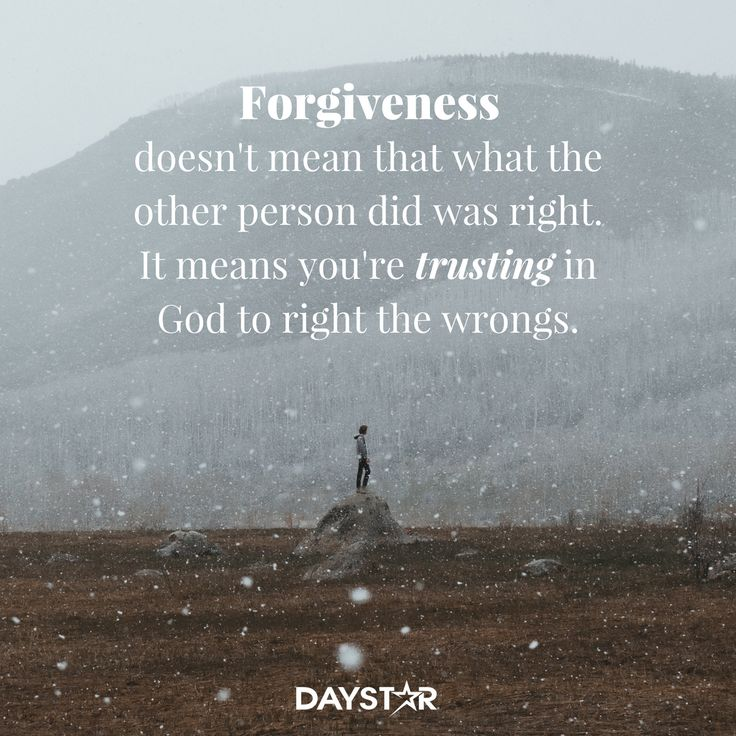 Forgiveness doesn't mean that what the other person did was right. It means you're trusting in God to right the wrongs. [Daystar.com]