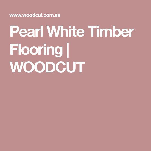 Pearl White Timber Flooring | WOODCUT