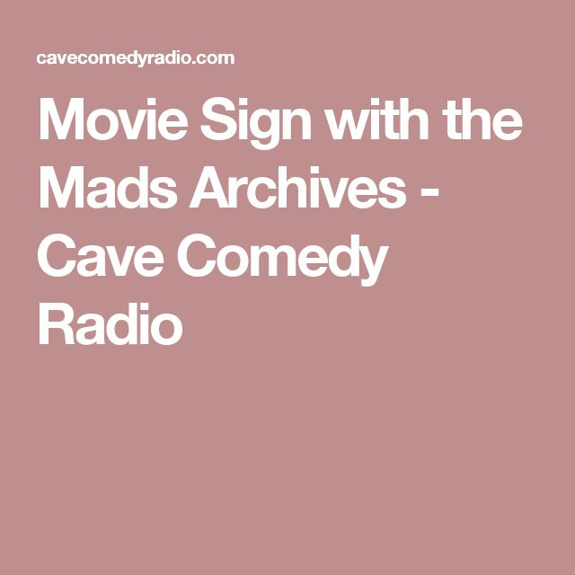 Movie Sign with the Mads Archives - Cave Comedy Radio