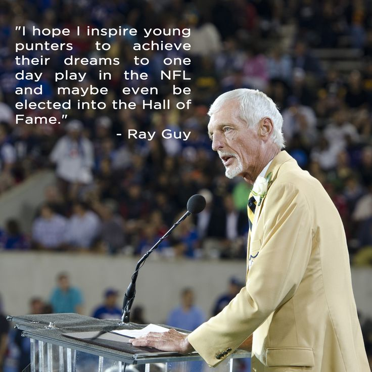 #Quote from ray Guy's Pro Football Hall of Fame enshrinement speech on Aug. 2, 2014.