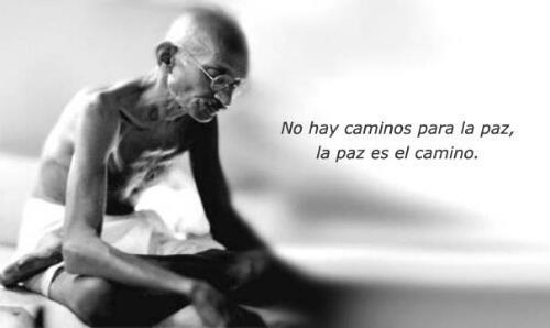 No hay camino para la paz, la paz es el camino!!!