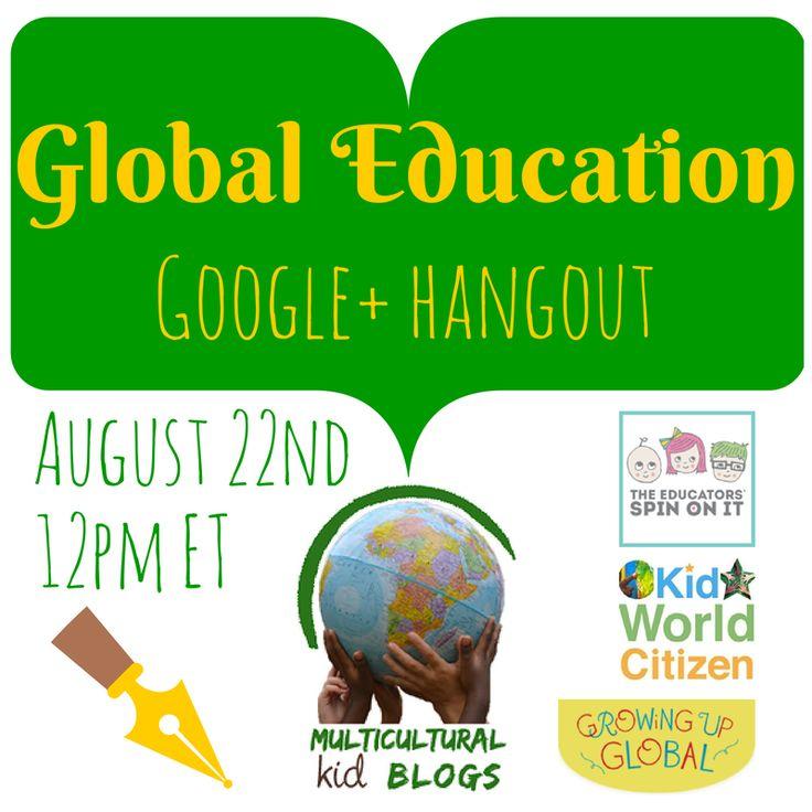 Global Education Google + Hangout | Multicultural Kid Blogs 8/22/14 at 12pm ET