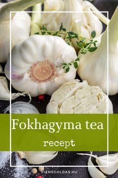 Természet patikája - Miért ajánlott a fokhagyma tea fogyasztása, és hogyan készítsd el