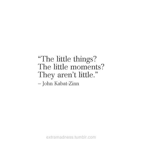 It's the little things. ExtraMadness - Inspiring & Relatable Quotes.