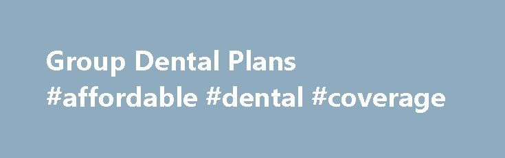 Group Dental Plans #affordable #dental #coverage http://dental.remmont.com/group-dental-plans-affordable-dental-coverage-2/  #affordable dental coverage # Need high quality, affordable dental benefits? *Based on NADP average costs of PPO group plans With our innovative voluntary benefits, you tell us your budget and we'll design the dental benefits plan to fit you Dental Health Services has provided high quality, affordable dental coverage to California for over 35 years […]