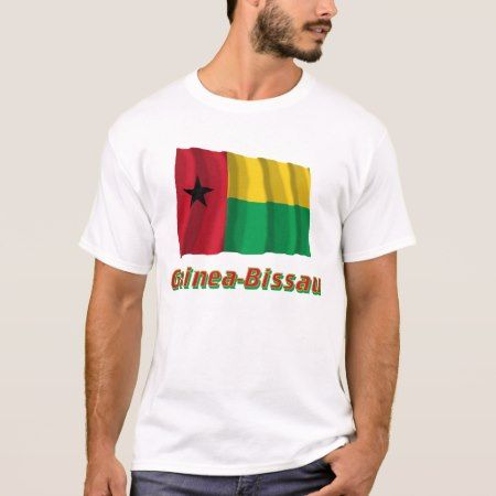 Guinea-Bissau Waving Flag with Name T-Shirt - click/tap to personalize and buy