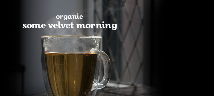 Some Velvet Morning (organic) by DavidsTea Really good.  More of a grassy taste, but good and soothing!