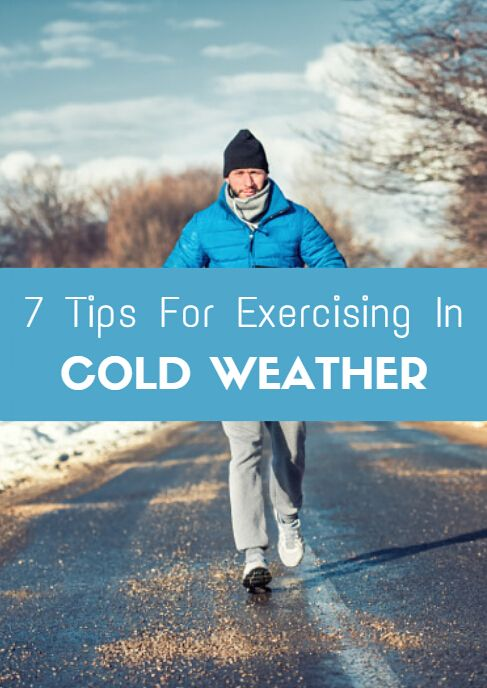 7 Tips For Exercising in Cold Weather
