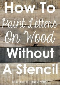 How To Paint Letters on Wood Without a Stencil DIY on www.CraftaholicsAnonymous.net