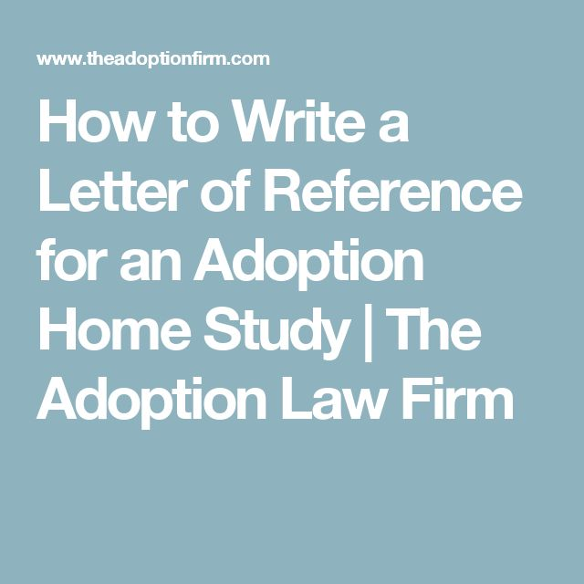 How to Write a Letter of Reference for an Adoption Home Study | The Adoption Law Firm