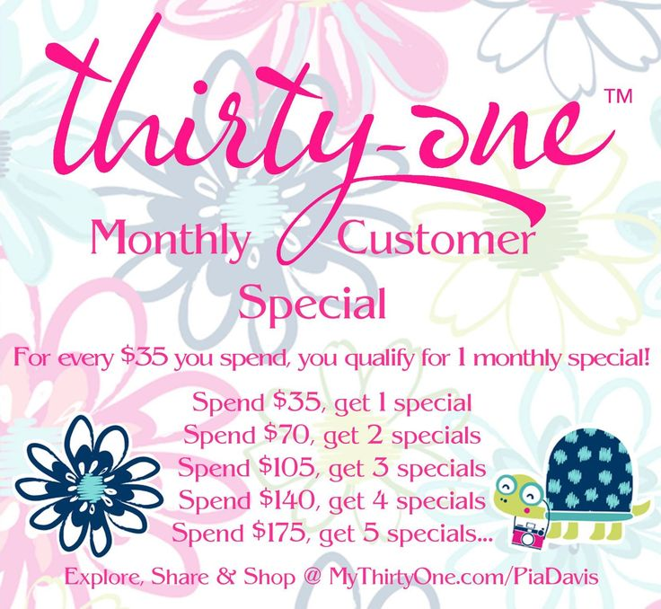 Thirty-One Monthly Customer Special - For every $35 you spend, you qualify for one monthly special discount. Such a great deal. JUNE 2017 - 50% off Thermal Totes for each $35 you spend.
