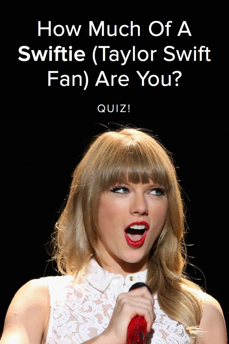 Quiz How Much Of A Swiftie Taylor Swift Fan Are You