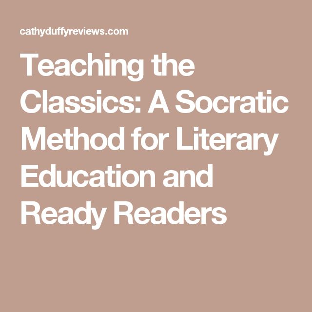 Teaching the Classics: A Socratic Method for Literary Education and Ready Readers