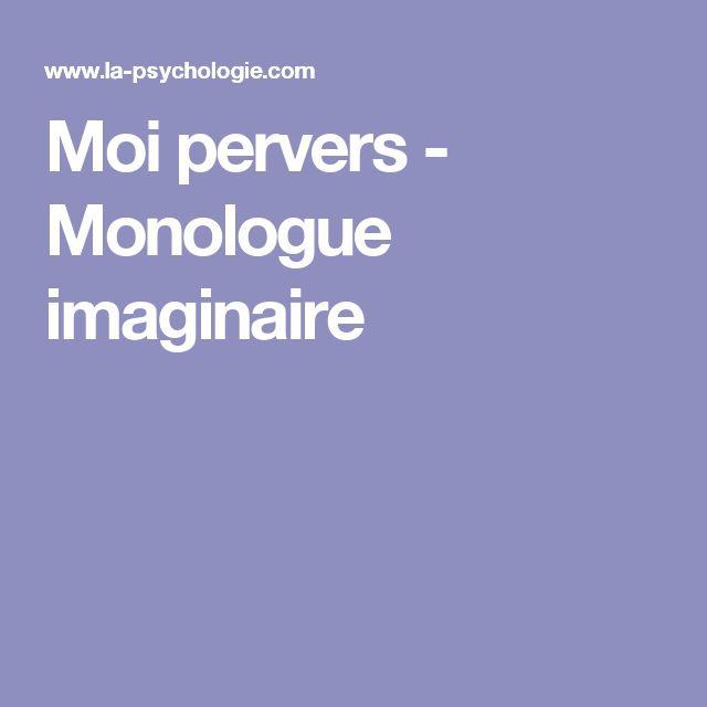 Moi pervers - Monologue imaginaire