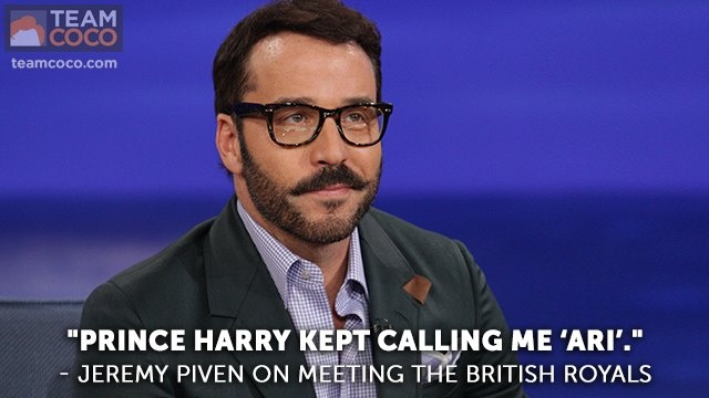 """Prince Harry kept calling me 'Ari'."" - Jeremy Piven on meeting the British royals"