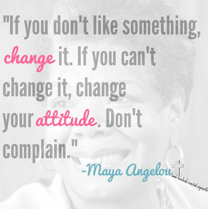 Change Your Attitude Quotes: 17 Best Images About Maya Angelou's Quotes On Pinterest