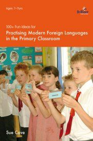 100+ Fun Ideas for Teaching MFL in the Primary Classroom. Fab for teaching ANY language to 5 - 11 year olds.