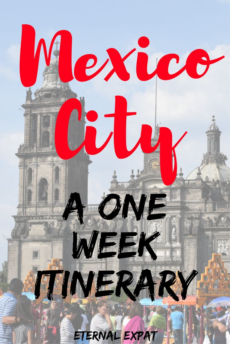 A One Week Mexico City Itinerary - What to do in Mexico City!