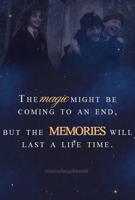 the magic might be coming to an end but the memories will last a life time