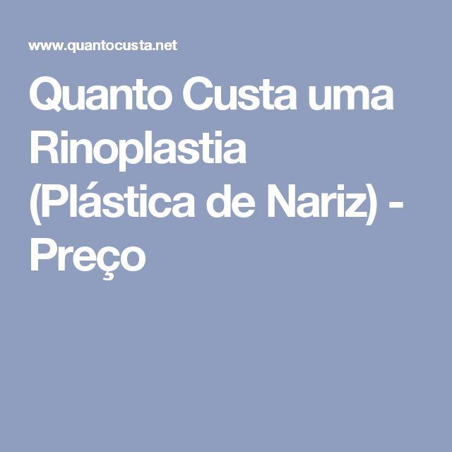 Quanto Custa uma Rinoplastia (Plástica de Nariz) - Preço