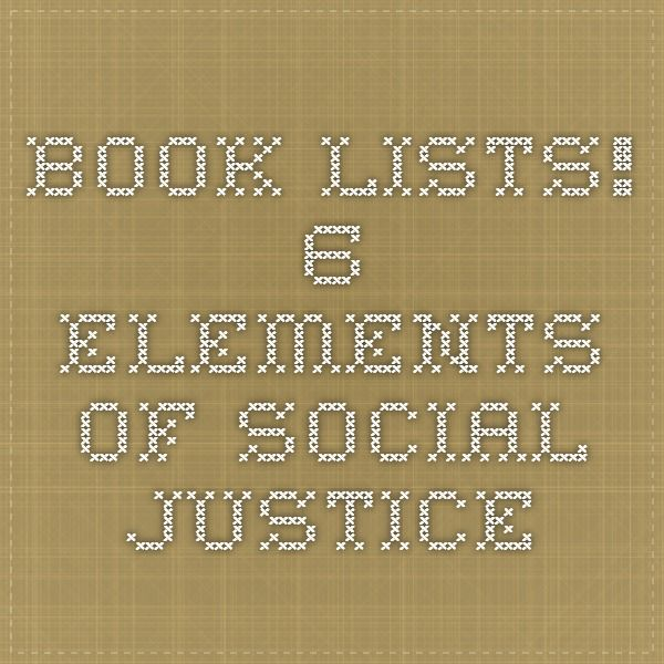 BOOK LISTS!  6 elements of social justice