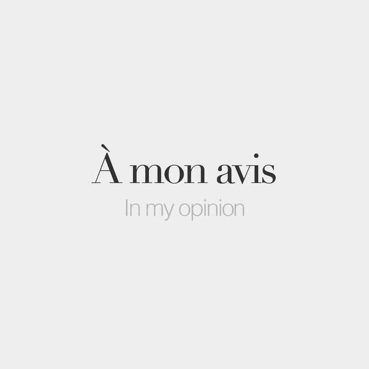 À mon avis In my opinion /a mɔna. vi/