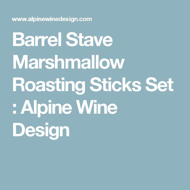 Barrel Stave Marshmallow Roasting Sticks Set : Alpine Wine Design