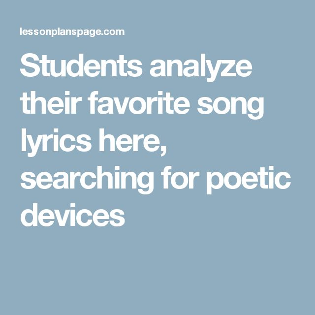 Students analyze their favorite song lyrics here, searching for poetic devices