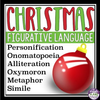 CHRISTMAS FIGURATIVE LANGUAGE: Bring Christmas into your middle and high school classes while also covering common figurative language/ literary devices used in poetry or fiction. Students will find examples of personification, metaphor, simile, onomatopoeia, oxymoron, and alliteration! ==================================...