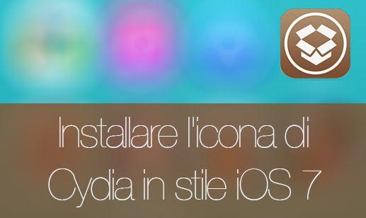 Come installare l'icona di Cydia in stile iOS 7