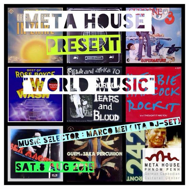 Funky / Afro / Rare Groove / Jazz / House -  WORLD MUSIC • this Sat o8 Aug - Metà House • Phnom Penh - http://www.residentadvisor.net/event.aspx?731939