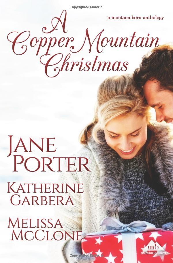 A Copper Mountain Christmas: Amazon.co.uk: Jane Porter, Katherine Garbera, Melissa McClone: Books