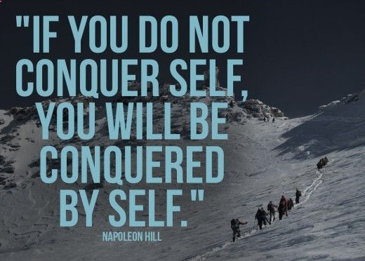 Napolean Hills inspirational quote about mastery over self.