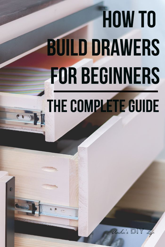 How To Build A Drawer For Beginners Tips And Tricks For The Beginner Building Drawers Diy Woodworking Woodworking Plans