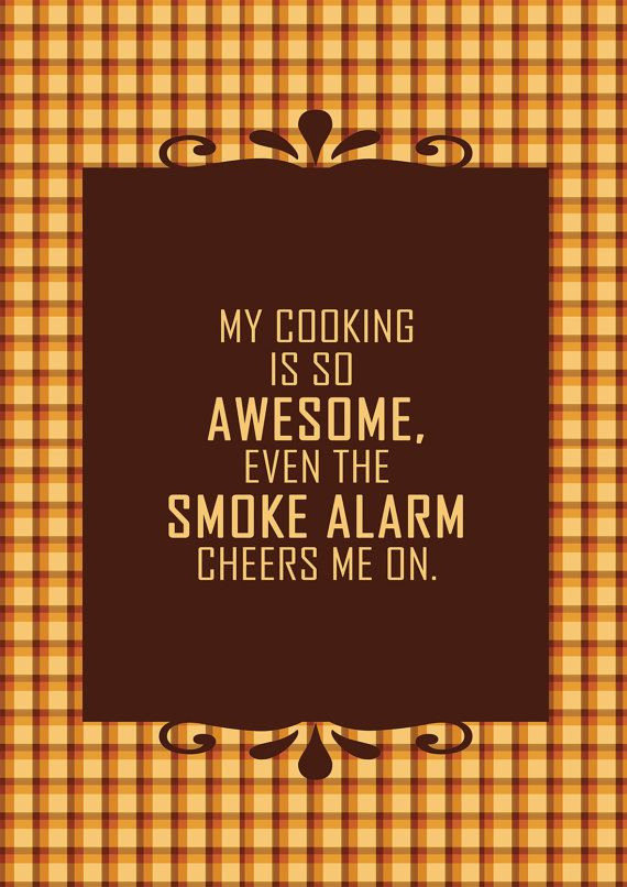My cooking is so awesome, even the smoke alarm cheers me on. - Kitchen Wall Art Digital Print by TheseLittleWords on Etsy, €3.53