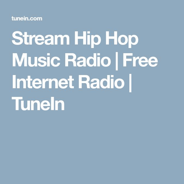 Stream Hip Hop Music Radio | Free Internet Radio | TuneIn